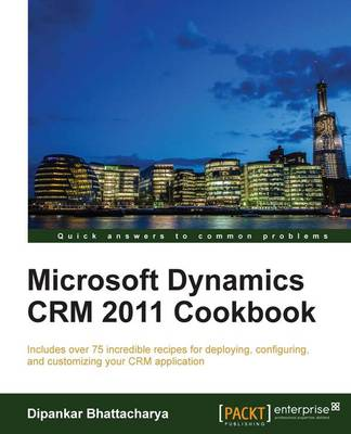 Microsoft Dynamics CRM 2011 Cookbook (Paperback)