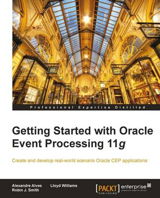 Getting Started with Oracle Event Processing 11g (Paperback)