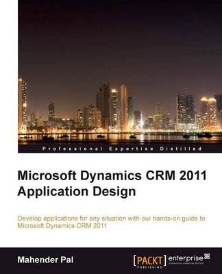 Microsoft Dynamics CRM 2011 Application Design (Paperback)