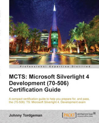 MCTS: Microsoft Silverlight 4 Development (70-506) Certification Guide (Paperback)