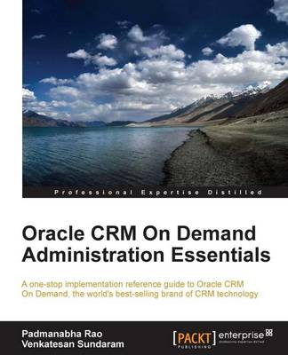 Oracle CRM On Demand Administration Essentials (Paperback)