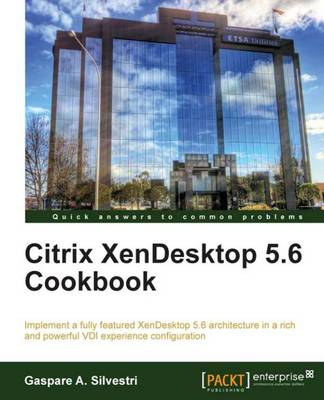 Citrix XenDesktop 5.6 Cookbook (Paperback)