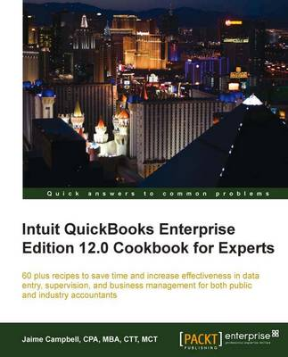 Intuit QuickBooks Enterprise Edition 12.0 Cookbook for Experts (Paperback)