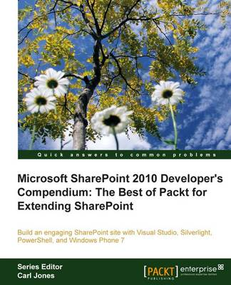 Microsoft SharePoint 2010 Developer's Compendium: The Best of Packt for Extending SharePoint (Paperback)