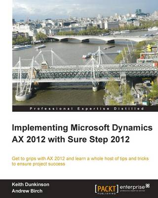 Implementing Microsoft Dynamics AX 2012 with Sure Step 2012 (Paperback)
