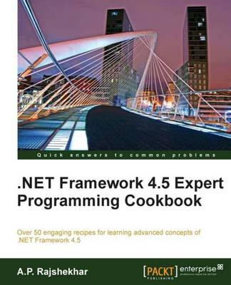 .Net Framework 4.5 Expert Programming Cookbook (Paperback)