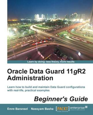 Oracle Data Guard 11gR2 Administration : Beginner's Guide (Paperback)