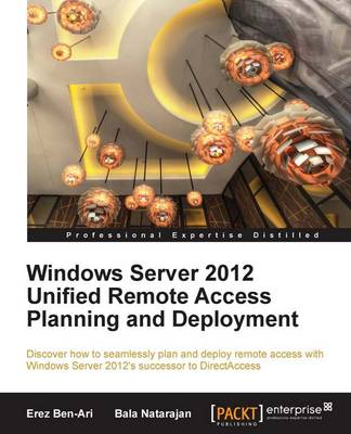 Windows Server 2012 Unified Remote Access Planning and Deployment (Paperback)