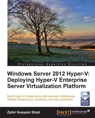 Windows Server 2012 Hyper-V: Deploying the Hyper-V Enterprise Server Virtualization Platform (Paperback)