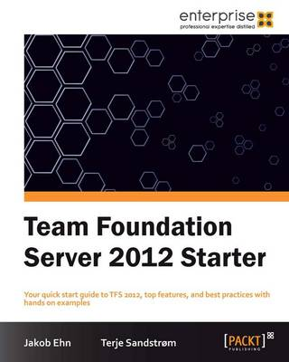 Team Foundation Server 2012 Starter (Paperback)