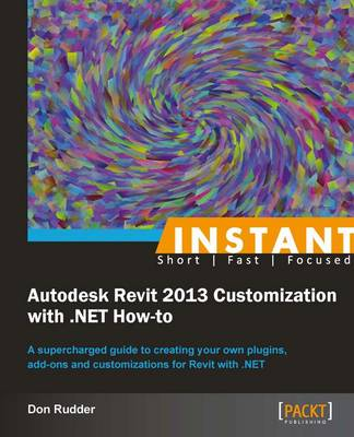 Instant Autodesk Revit 2013 Customization with  NET How-to (Paperback)