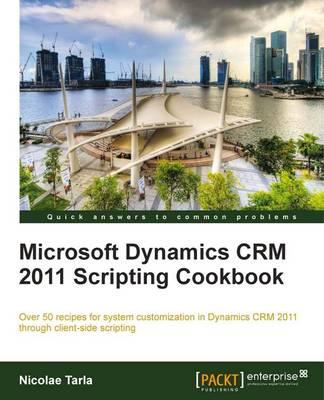 Microsoft Dynamics CRM 2011 Scripting Cookbook (Paperback)