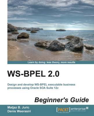 WS-BPEL 2.0 Beginner's Guide (Paperback)