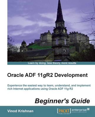 Oracle ADF 11gR2 Development Beginner's Guide (Paperback)