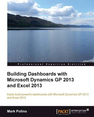 Building Dashboards with Microsoft Dynamics GP 2013 and Excel 2013 (Paperback)