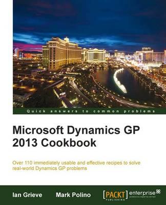 Microsoft Dynamics GP 2013 Cookbook (Paperback)