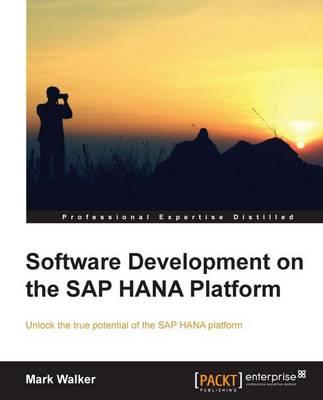 Software Development on the SAP HANA Platform (Paperback)