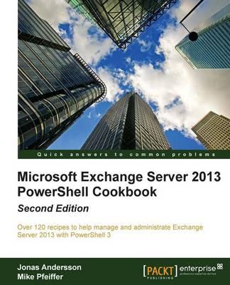Microsoft Exchange Server 2013 PowerShell Cookbook (Paperback)