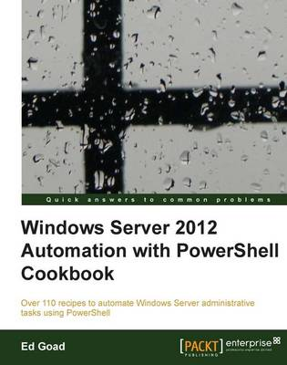 Windows Server 2012 Automation with PowerShell Cookbook (Paperback)