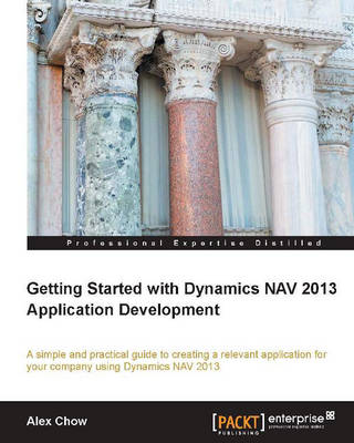 Getting Started with Dynamics NAV 2013 Application Development (Paperback)