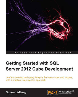 Getting Started with SQL Server 2012 Cube Development (Paperback)