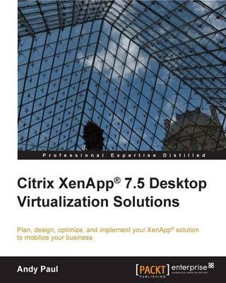 Citrix XenApp 7.5 Desktop Virtualization Solutions (Paperback)