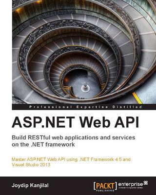 ASP.NET Web API: Build RESTful web applications and services on the .NET framework (Paperback)