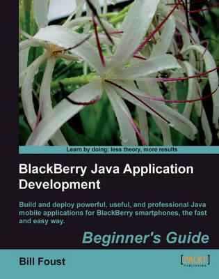 BlackBerry SDK 4.5 Java Application Development: Beginner's Guide (Paperback)