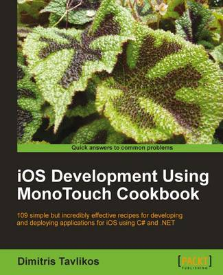 iOS Development using MonoTouch Cookbook (Paperback)