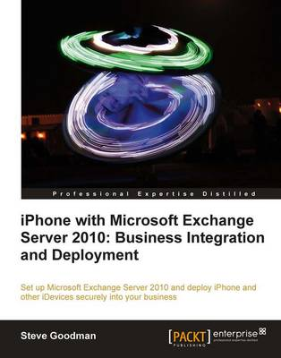 iPhone with Microsoft Exchange Server 2010 - Business Integration and Deployment (Paperback)