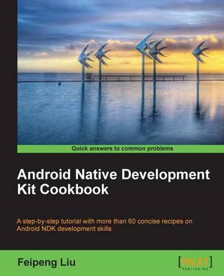 Android Native Development Kit Cookbook (Paperback)