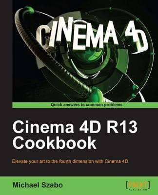Cinema 4D R13 Cookbook (Paperback)