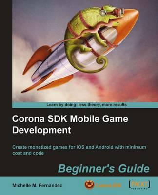 Corona SDK Mobile Game Development: Beginner's Guide (Paperback)