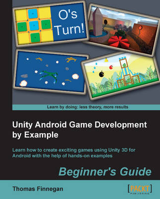 Unity Android Game Development by Example Beginner's Guide (Paperback)