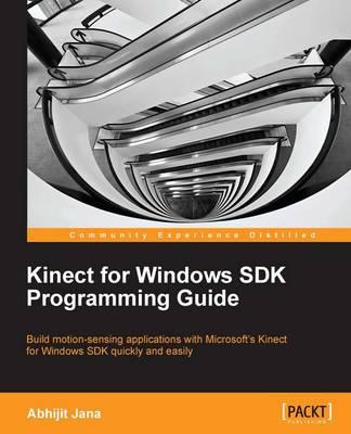 Kinect for Windows SDK Programming Guide (Paperback)