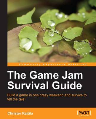 The Game Jam Survival Guide (Paperback)