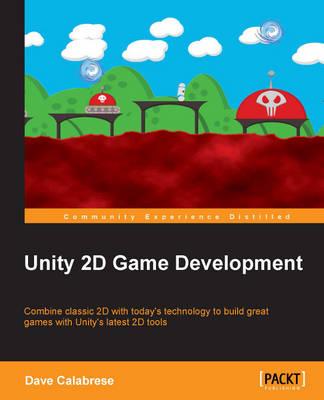 Unity 2D Game Development (Paperback)