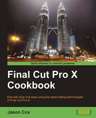 Final Cut Pro X Cookbook (Paperback)