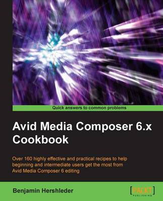Avid Media Composer 6.x Cookbook (Paperback)