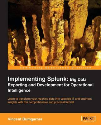 Implementing Splunk: Big Data Reporting and Development for Operational Intelligence (Paperback)