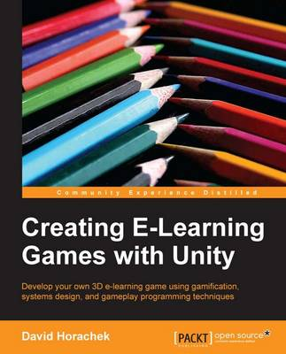 Creating ELearning Games with Unity (Paperback)