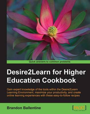 Desire2Learn for Higher Education Cookbook (Paperback)