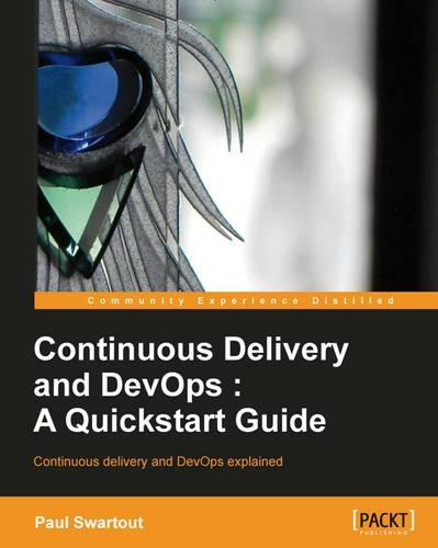 Continuous delivery and DevOps: A Quickstart Guide (Paperback)