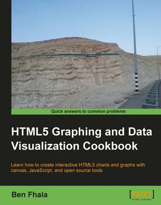 HTML5 Graphing and Data Visualization Cookbook (Paperback)