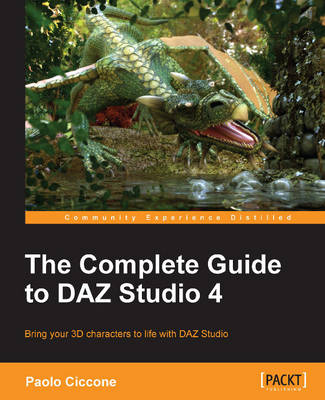 The Complete Guide to DAZ Studio 4 (Paperback)