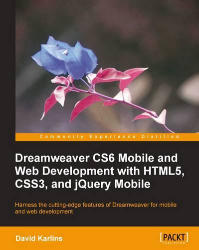 Dreamweaver CS6 Mobile and Web Development with HTML5, CSS3, and jQuery Mobile (Paperback)