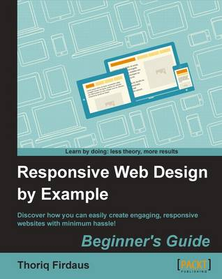 Responsive Web Design by Example : Beginner's Guide (Paperback)