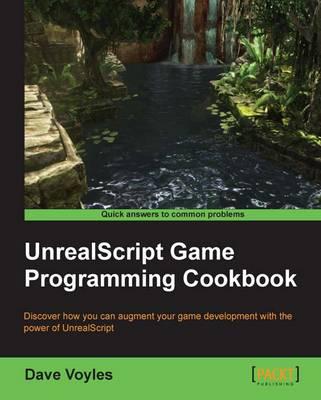 UnrealScript Game Programming Cookbook (Paperback)
