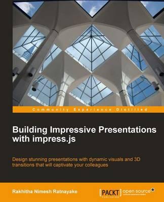 Building Impressive Presentations with Impress.js (Paperback)