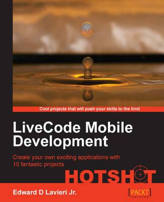 LiveCode Mobile Development Hotshot (Paperback)